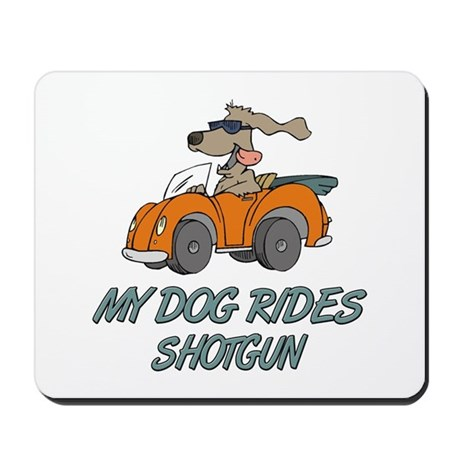 Dog Rides Shotgun Mousepad