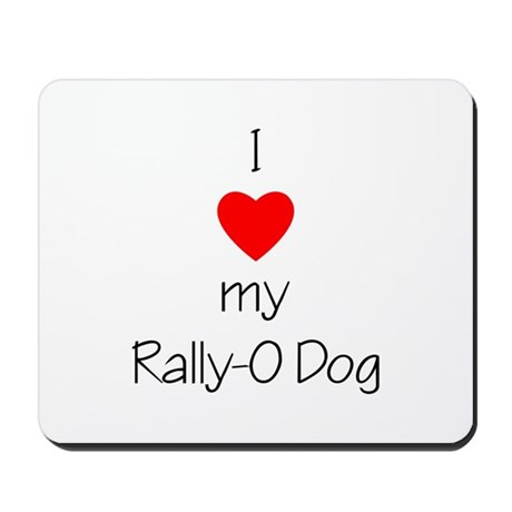 I love my Rally-O dog Mousepad