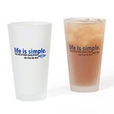 Life is Simple Drinking Glass