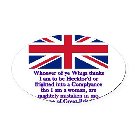 Whoever Of Ye Whigs - Anne of Great Britain Oval C