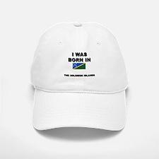 I Was Born In The Solomon Islands Baseball Baseball Cap