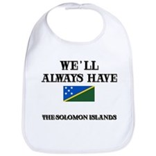 We Will Always Have The Solomon Islands Bib