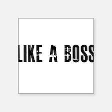 "Like a Boss Square Sticker 3"" x 3"""