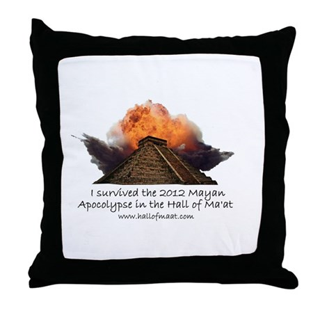 I survived the 2012 Mayan Apocalypse Throw Pillow