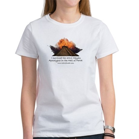 I survived the 2012 Mayan Apocalypse Women's T-Shi