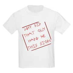 Here's Your Sign Kids T-Shirt