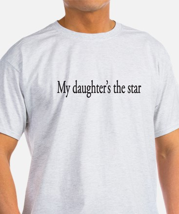 My Daughter's the Star T-Shirt