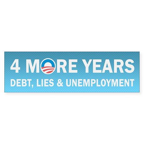4 More Years Debt, Lies and Unemployment Sticker (