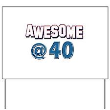 Awesome at 40 Yard Sign