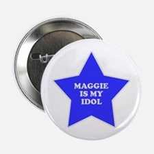 Maggie Is My Idol Button