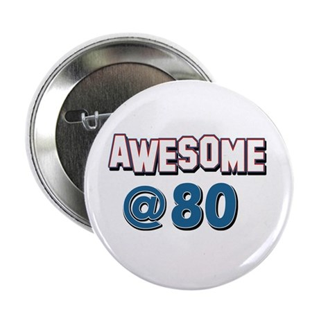 "Awesome at 80 2.25"" Button"
