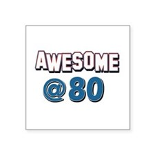 "Awesome at 80 Square Sticker 3"" x 3"""