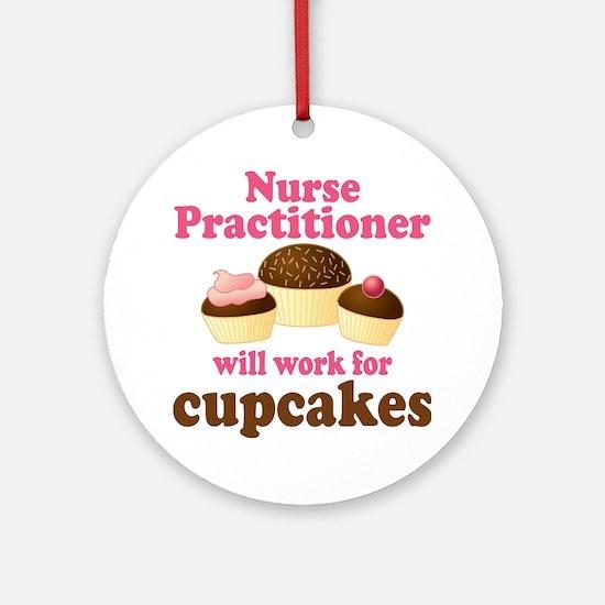 Nurse Practitioner Funny Ornament (Round)