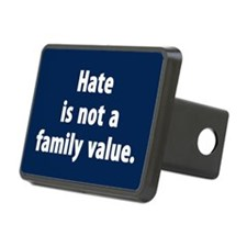 Hate is not a family value Hitch Cover