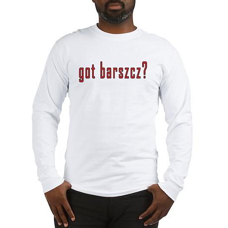 got barszcz? Long Sleeve T-Shirt