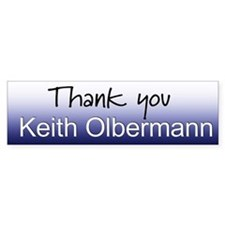 Thank you Keith Olbermann Bumper Bumper Sticker