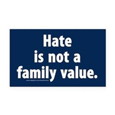 Hate is not a family value Rectangle Car Magnet