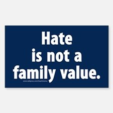 Hate is not a family value Bumper Stickers