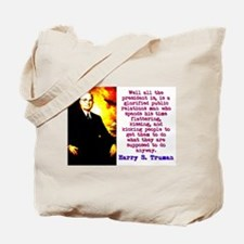Well All The President Is - Harry Truman Tote Bag
