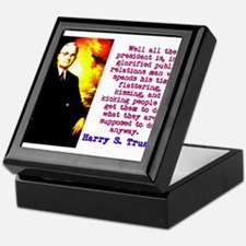 Well All The President Is - Harry Truman Keepsake