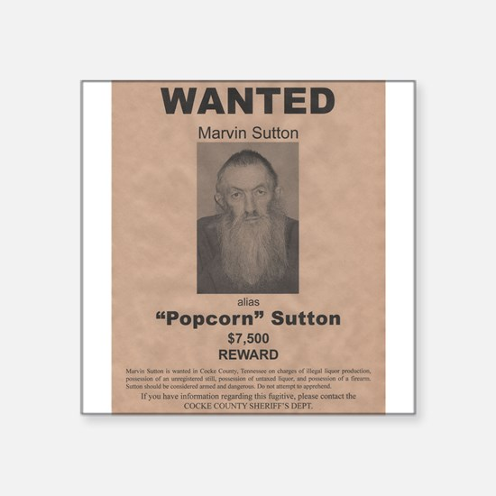 "Popcorn Sutton Wanted Poster Square Sticker 3"" x 3"