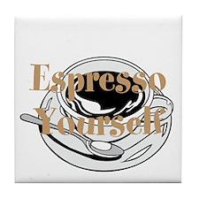 Espresso Yourself Tile Coaster