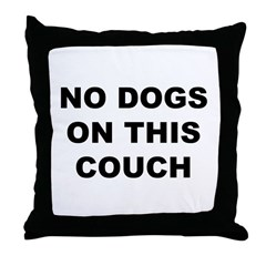 No Dogs On This Couch Throw Pillow