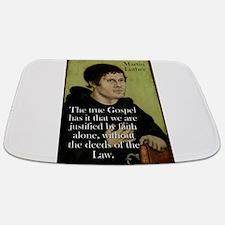 The True Gospel - Martin Luther Bathmat