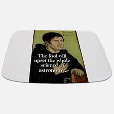 The Fool Will Upset - Martin Luther Bathmat