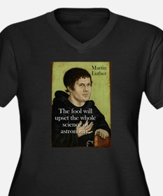 The Fool Will Upset - Martin Luther Women's Plus S