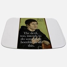The Devil Too Intends - Martin Luther Bathmat