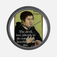 The Devil Too Intends - Martin Luther Wall Clock