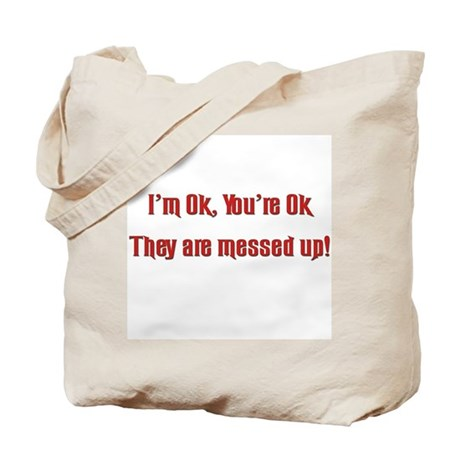 I'm Ok, You're OK Tote Bag