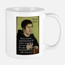 Peace Is More Important - Martin Luther Small Mugs
