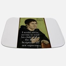 I Would Advise No One - Martin Luther Bathmat