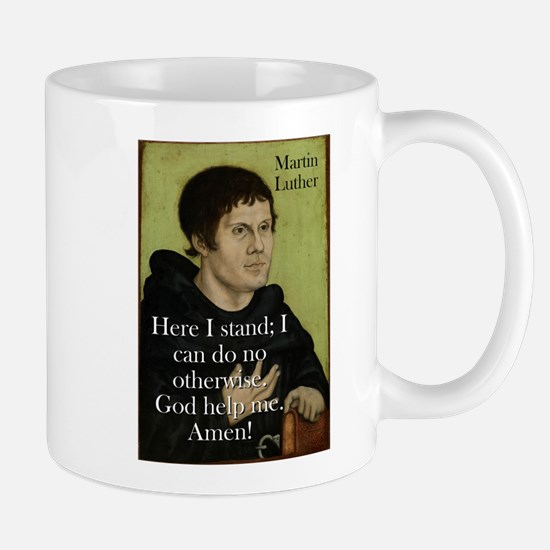 Here I Stand - Martin Luther Small Mugs