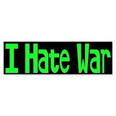 I Hate War Bumper Sticker