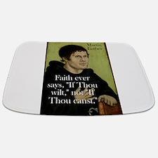 Faith Ever Says - Martin Luther Bathmat