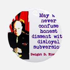 May We Never Confuse - Dwight Eisenhower Round Orn
