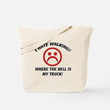 I hate walking Tote Bag
