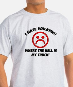 I hate walking T-Shirt