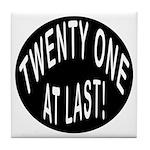 21 At Last Tile Coaster