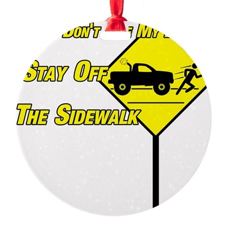 If You Dont Like My Driving Stay Off The Sidewalk