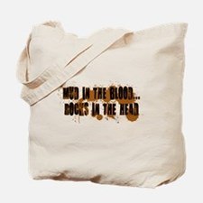 Mud in the blood rocks in the head.png Tote Bag
