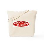 21 At Last Tote Bag
