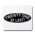 21 At Last Mousepad