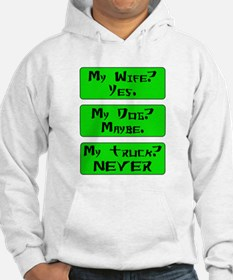My wife Yes My dog Maybe My truck Never.png Hoodie