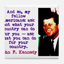 And So My Fellow Americans - John Kennedy Tile Coa