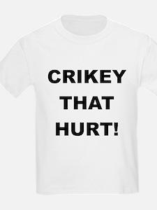 Crikey That Hurt Kids T-Shirt