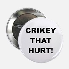 "Crikey That Hurt 2.25"" Button (10 pack)"
